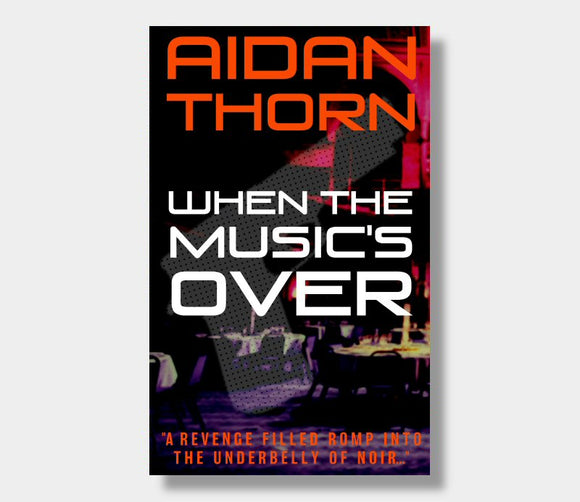 When The Music's Over : Aidan Thorn