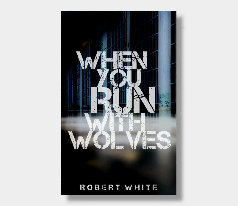 Robert White : When You Run With Wolves (eBook - Kindle Version)