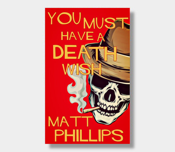 You Must Have A Death Wish : Matt Phillips