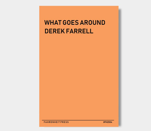 Fahrenzine (FHZ004) : What Goes Around : Derek Farrell
