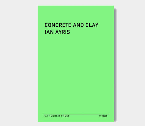 Fahrenzine (FHZ005) : Concrete And Clay : Ian Ayris