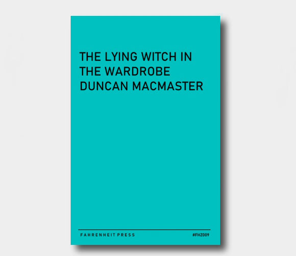 Fahrenzine (FHZ009) : The Lying Witch In The Wardrobe : Duncan MacMaster