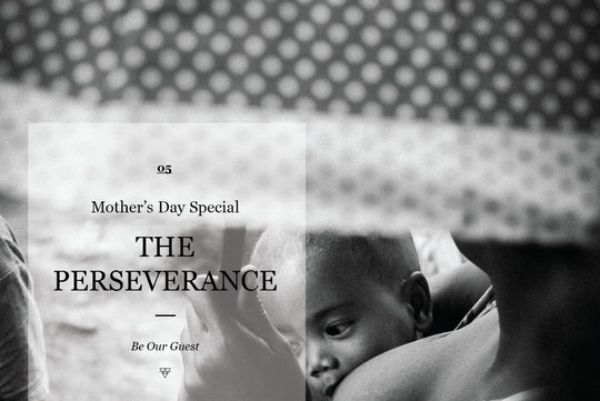 MOTHER'S DAY SPECIAL - THE PERSEVERANCE