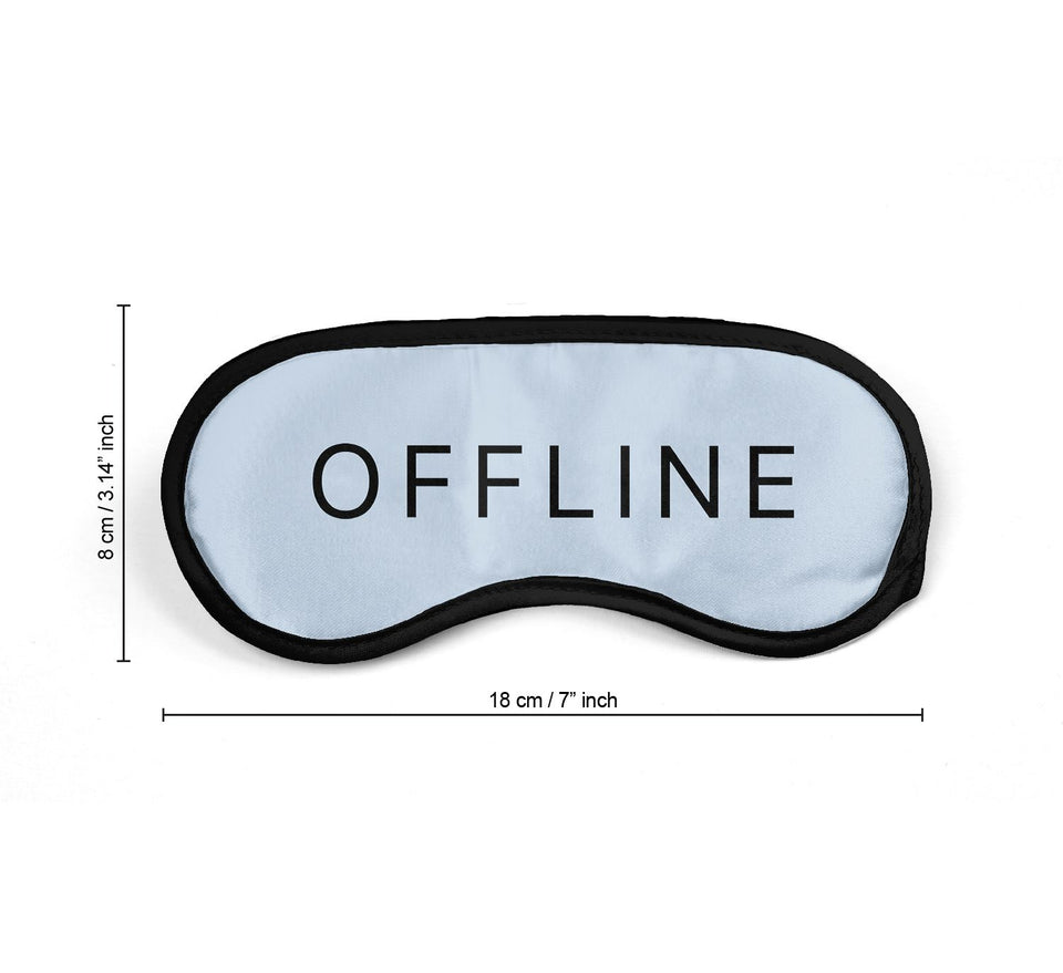 Offline Sleep Funny Quote_SM032 Sleep mask, Sleeping Eye Masks, Traveling Accessories Women, Men, Kids, Soft Masks For Sleeping, Eye Cover For Travel, Funny Comfortable Blindfold