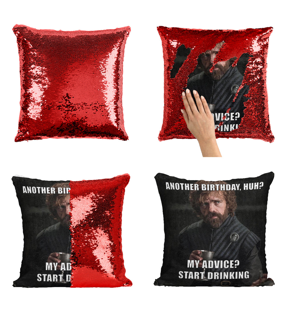 Tyrion Lannister My Advise Start Drinking Birthday_MA0628 Game Of Thrones Sequin Pillow