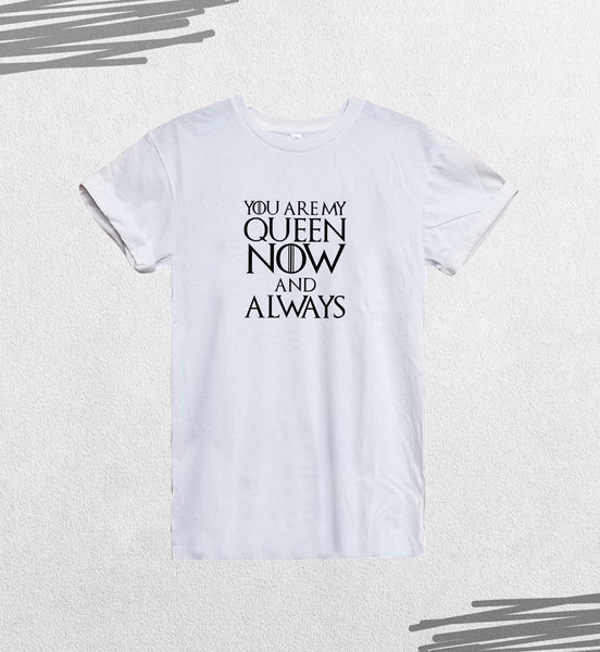 Game Of Thrones My Queen Now And Always Fan Quote_CFS0221