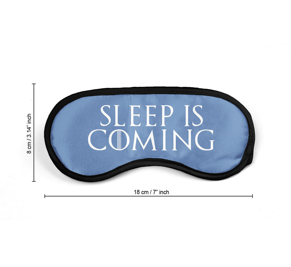 Sleep Is Coming Game Of Thrones Quote_SM035 Sleep mask, Sleeping Eye Masks, Traveling Accessories Women, Men, Kids, Soft Masks For Sleeping, Eye Cover For Travel, Funny Comfortable Blindfold