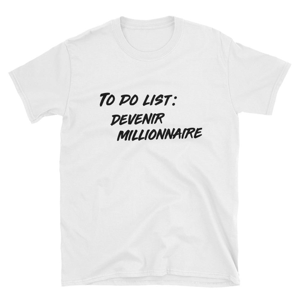 T-Shirt To Do List : Devenir Millionnaire - Blanc