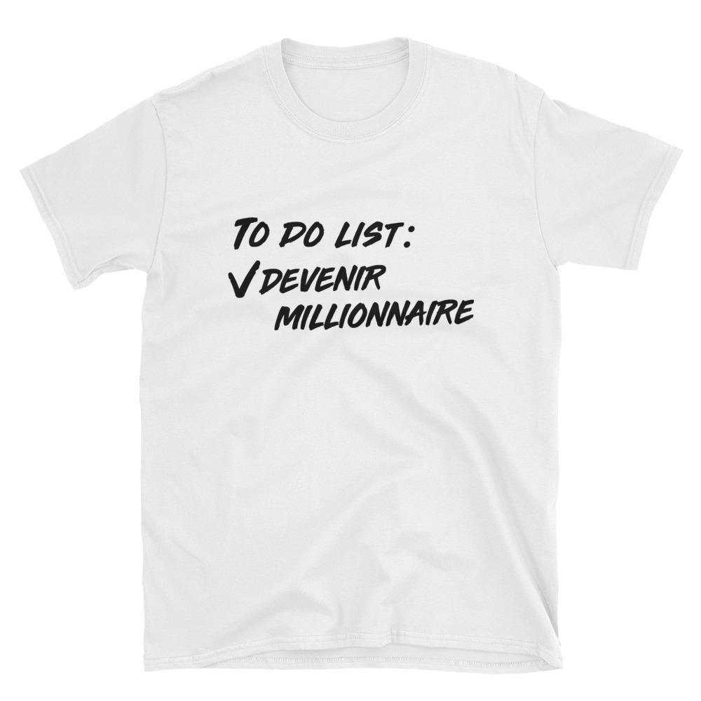 T-Shirt To Do List : ✓ Devenir Millionaire - Noir
