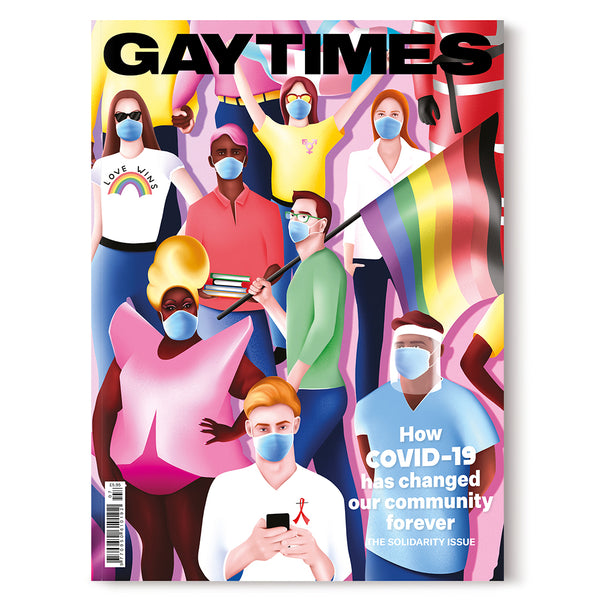 GAY TIMES MAGAZINE • ISSUE 507