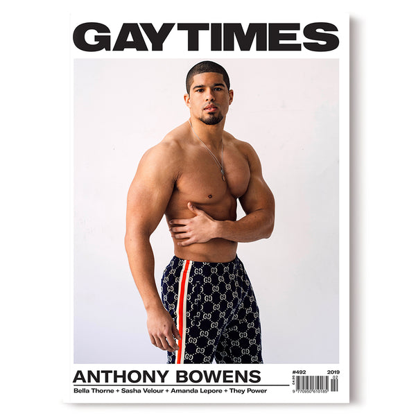 GAY TIMES MAGAZINE • ISSUE 492