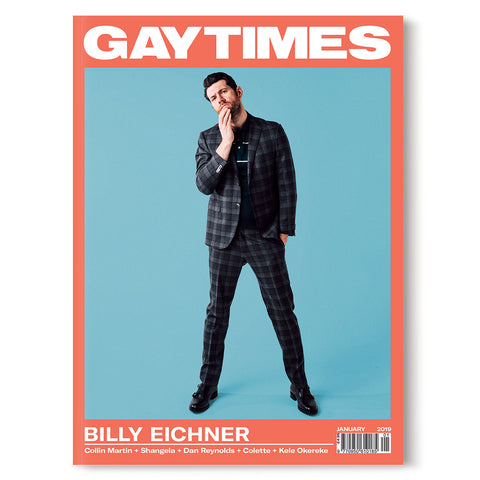 GAY TIMES JANUARY 2019 • BILLY EICHNER