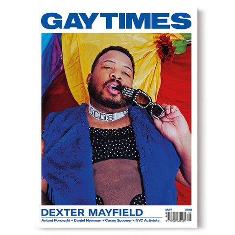 GAY TIMES MAY 2018 • DEXTER MAYFIELD