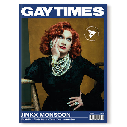 GAY TIMES JUNE 2018 • JINKX MONSOON