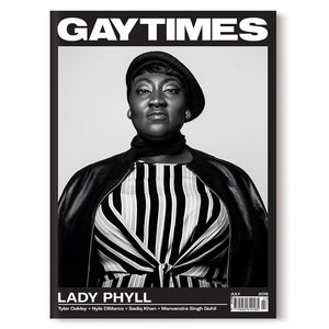 GAY TIMES JULY 2018 • LADY PHYLL