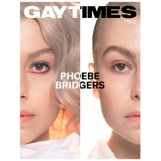 GAY TIMES MAGAZINE • ISSUE 510
