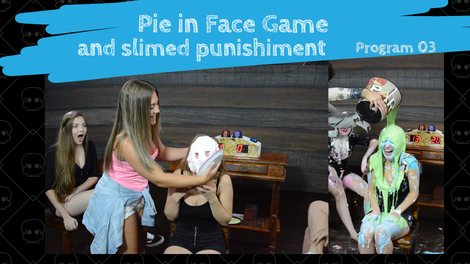 Program 03 - Pie in face Game and Slime Punishiment