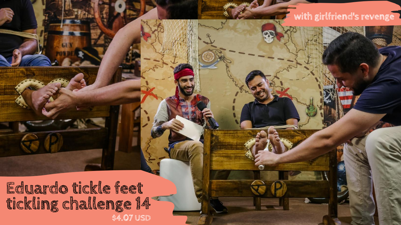New! Eduardo tickle feet, challenge Program 14] (with girlfriend's revenge)