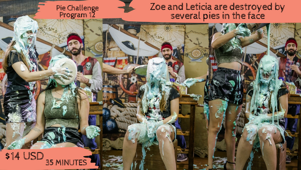 Zoe and Leticia are destroyed by several pies in the face