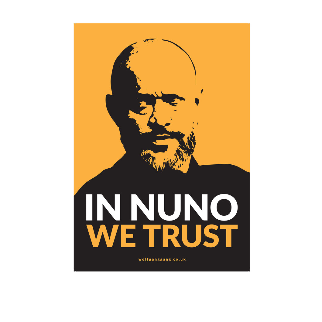 In Nuno We Trust A3 Poster