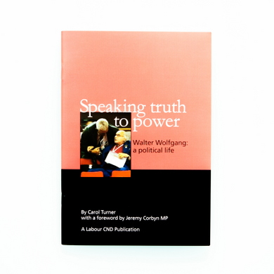 Book - Speaking Truth to Power: Walter Wolfgang, a Political Life