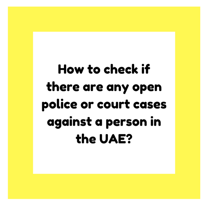 How to check if there are any open police or court cases against a person in the UAE?