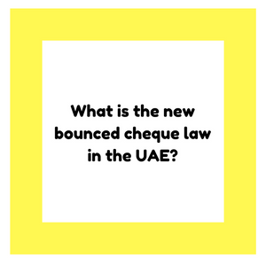 cheque bounce law in dubai