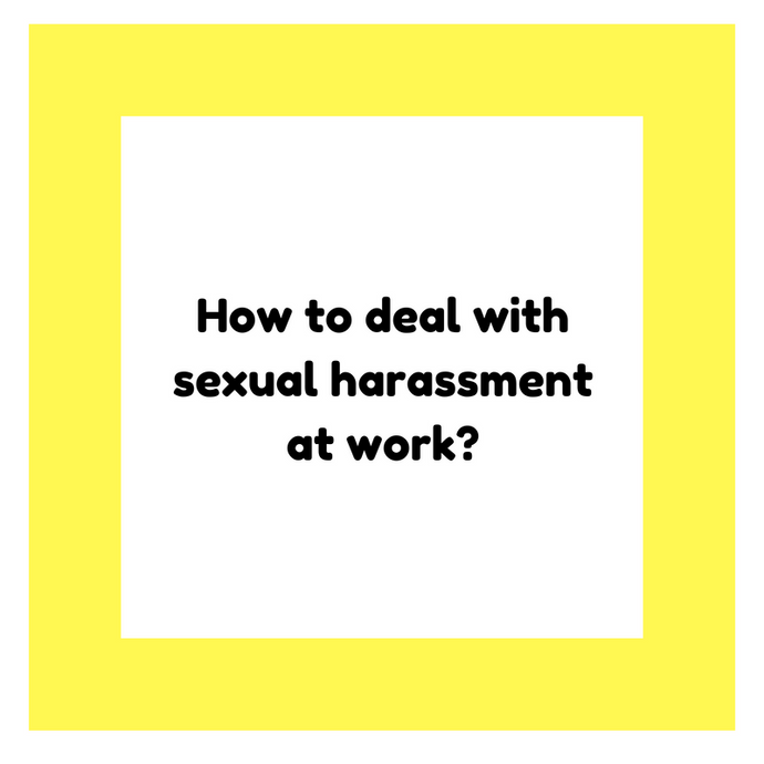 How to deal with sexual harassment at work?