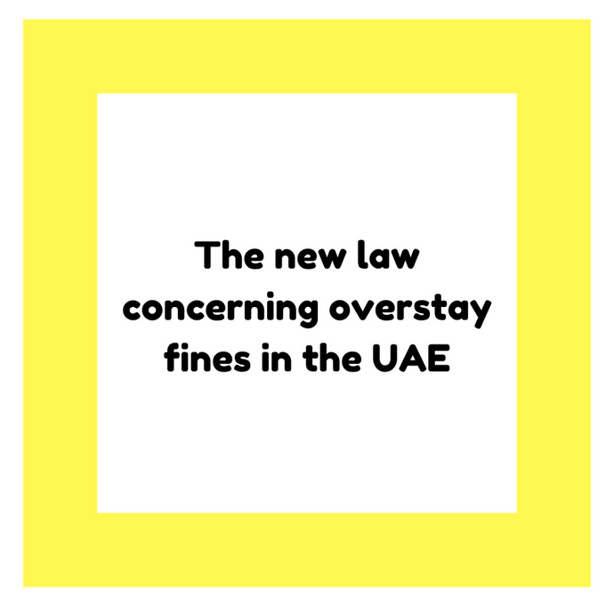 The new law concerning overstay fines in the UAE