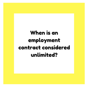 When is an employment contract considered unlimited?