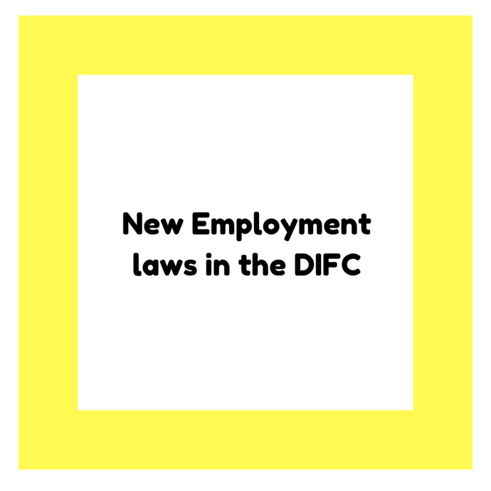 New Employment laws in the DIFC