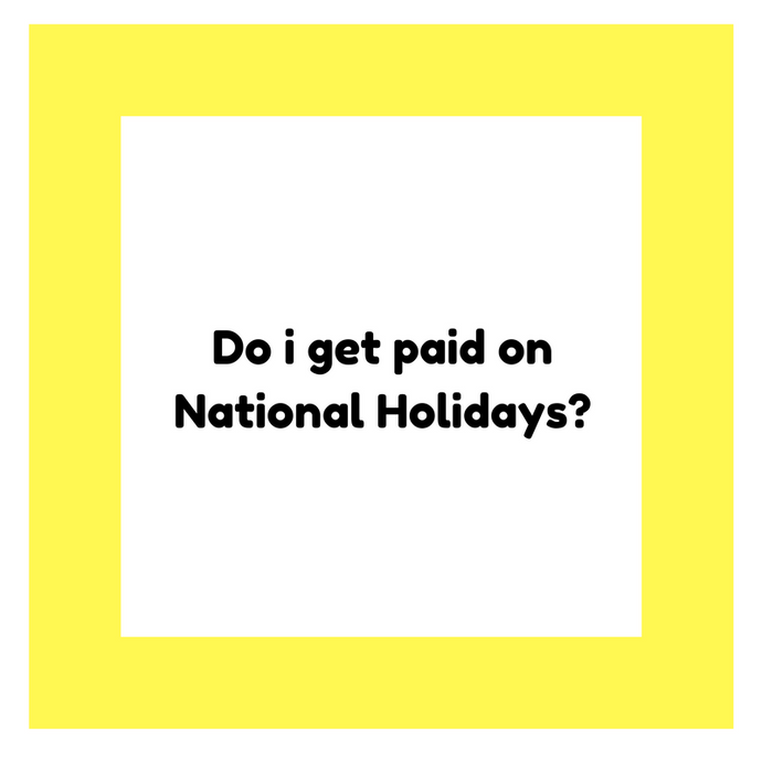 Do i get paid on National Holidays?