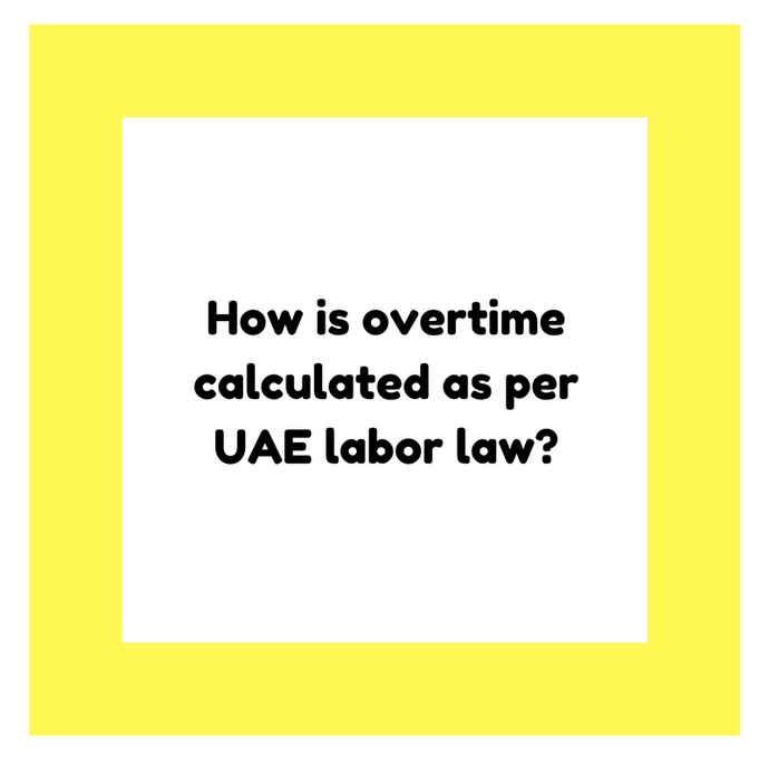 How is overtime calculated as per UAE labor law?