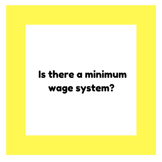 Is there a minimum wage system?