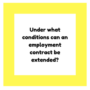 Under what conditions can an employment contract be extended?