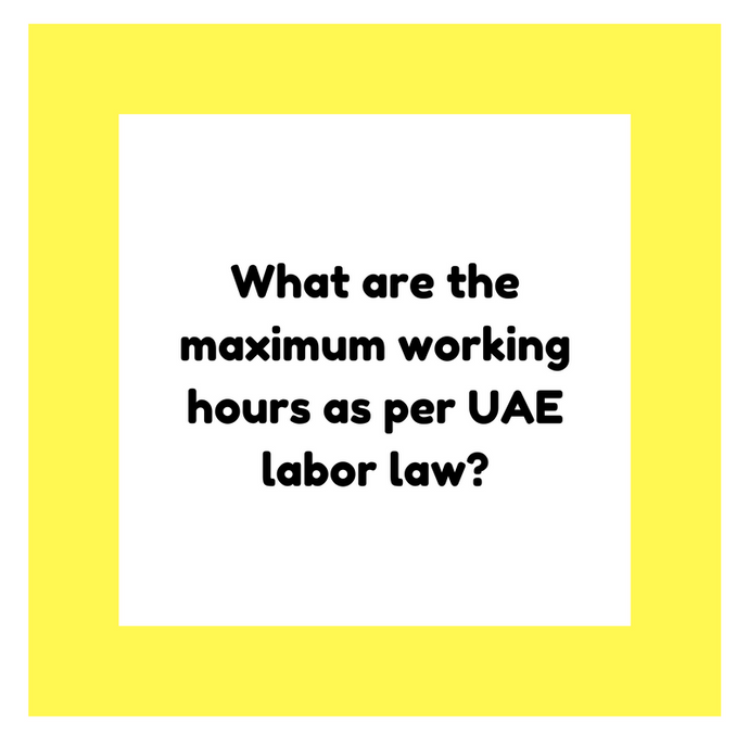 What are the maximum working hours as per UAE labor law?