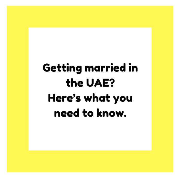 Getting married in the UAE?Here's what you need to know.