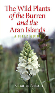 The Wild Plants of the Burren and the Aran Islands: A Field Guide