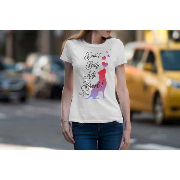 Matching Dog and Owner - Don't Bully My Breed! - Women Shirts - Women