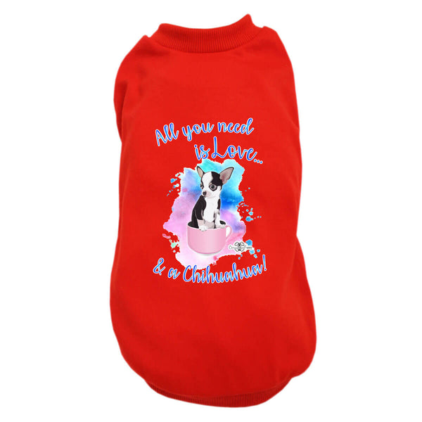 Matching Dog and Owner - All you need is Love & a Chihuahua - Dog Shirts & Hoodies - Dogs
