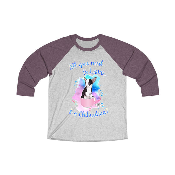 Matching Dog and Owner - All you need is Love & a Chihuahua - Women Raglans - Women