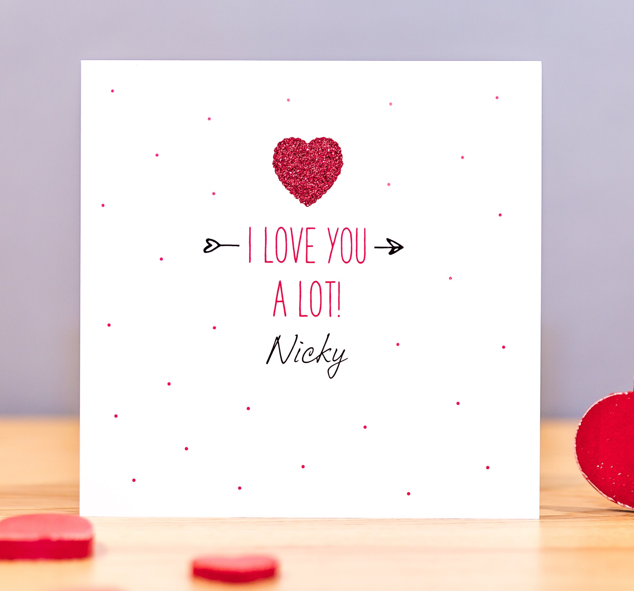 Personalised Valentine's Card – I Love you a lot!