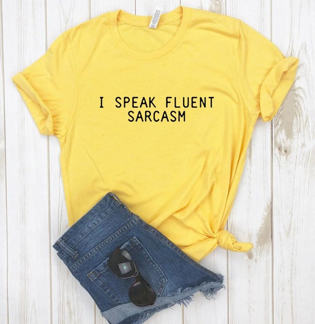 I SPEAK FLUENT SARCASM Letters Women T shirt Cotton Casual Funny tshirts For Lady Top Tee 6 Colors Drop Ship CB-3