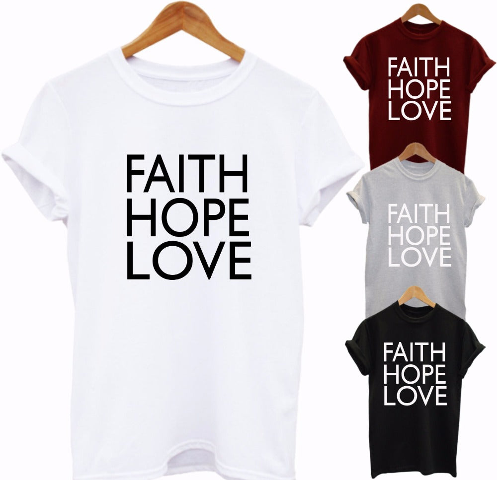 FAITH HOPE LOVE Print Women tshirts Cotton Casual Funny t shirt