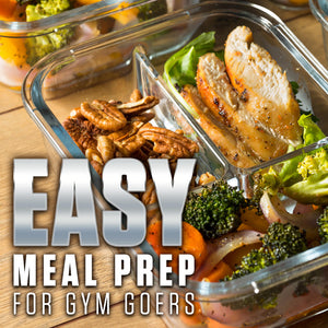 Easy Meal Prep for Gym Goers