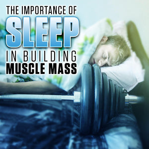 The Importance of Sleep in Building Muscle Mass