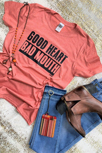 Good Heart, Bad Mouth Graphic Tee