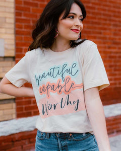 Beautiful, Capable, & Worthy Graphic Tee