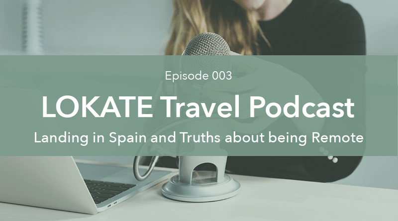 Episode 003: Landing in Spain and <br>the Truths about being Remote