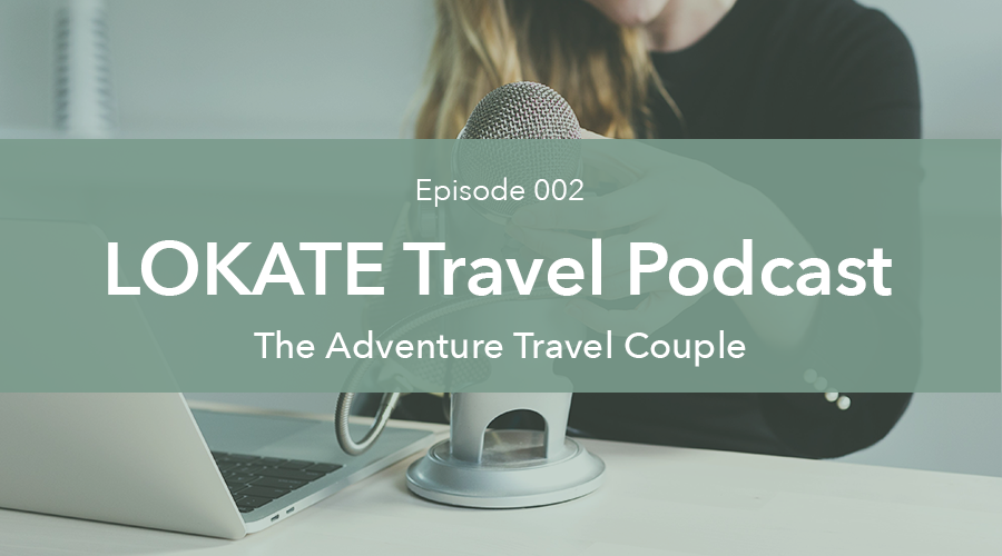 LOKATE_Travel_podcast_adventure_Travel_couple_title